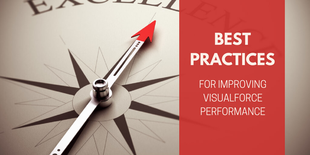Best Practices for Improving Visualforce Performance