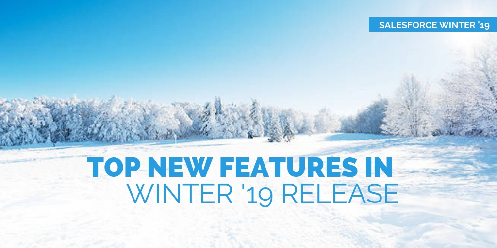 Salesforce winter '19 Features
