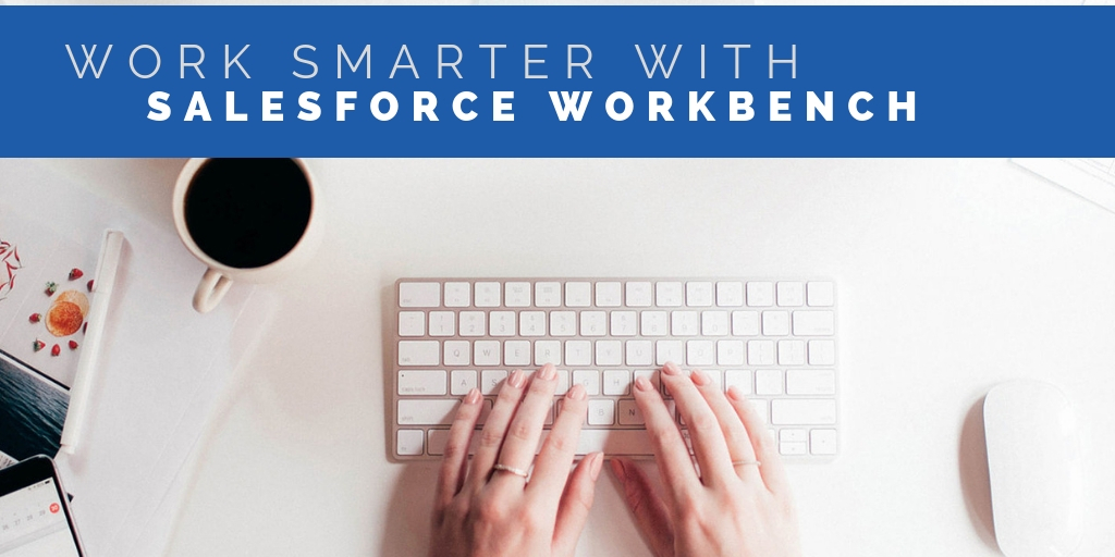 Salesforce Workbench