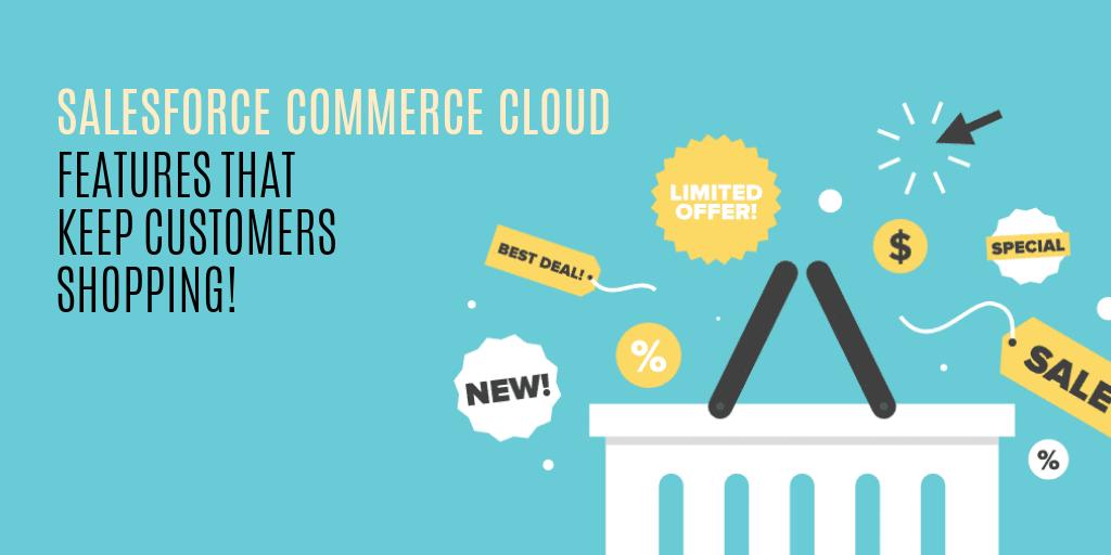 Sneak Peek: Salesforce Commerce Cloud Latest Features and Updates