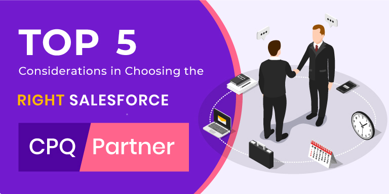 Top 5 Considerations in Choosing your Salesforce CPQ Partner