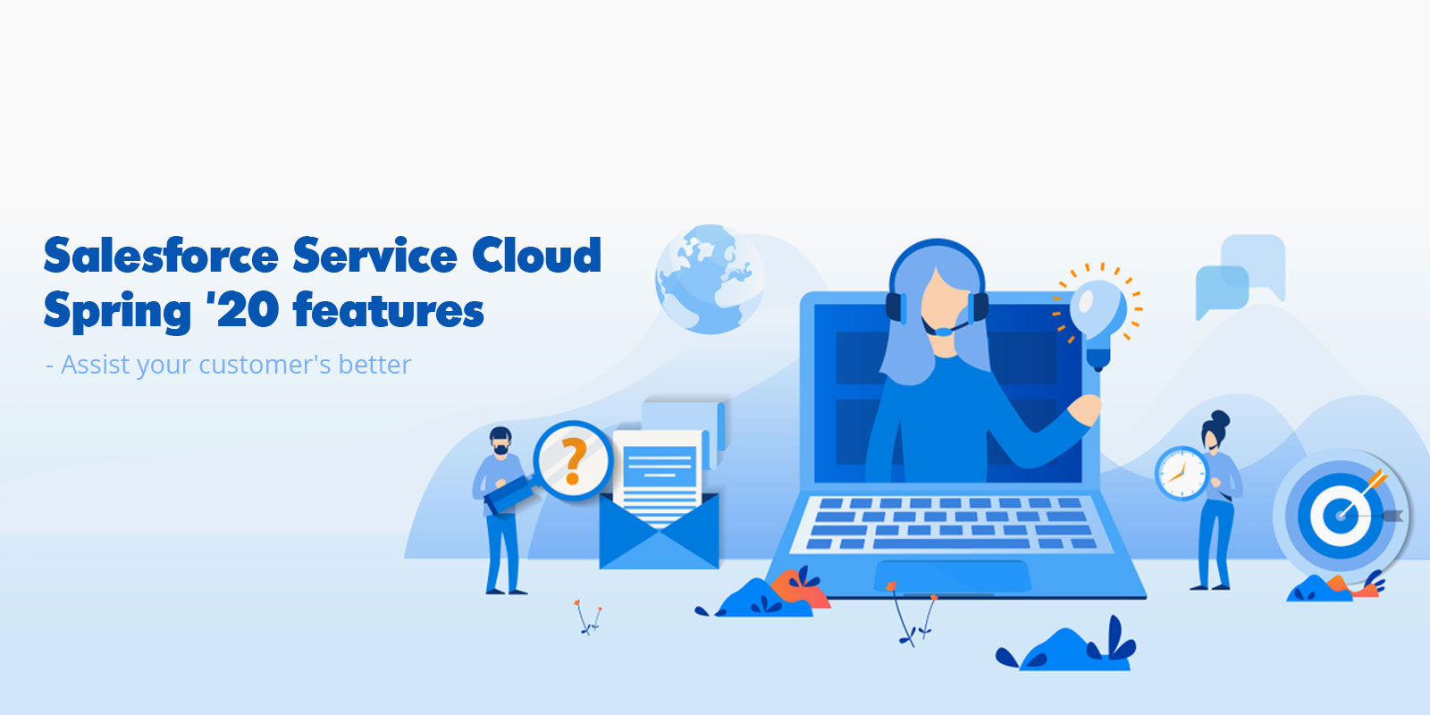 Salesforce Service Cloud Spring '20 features