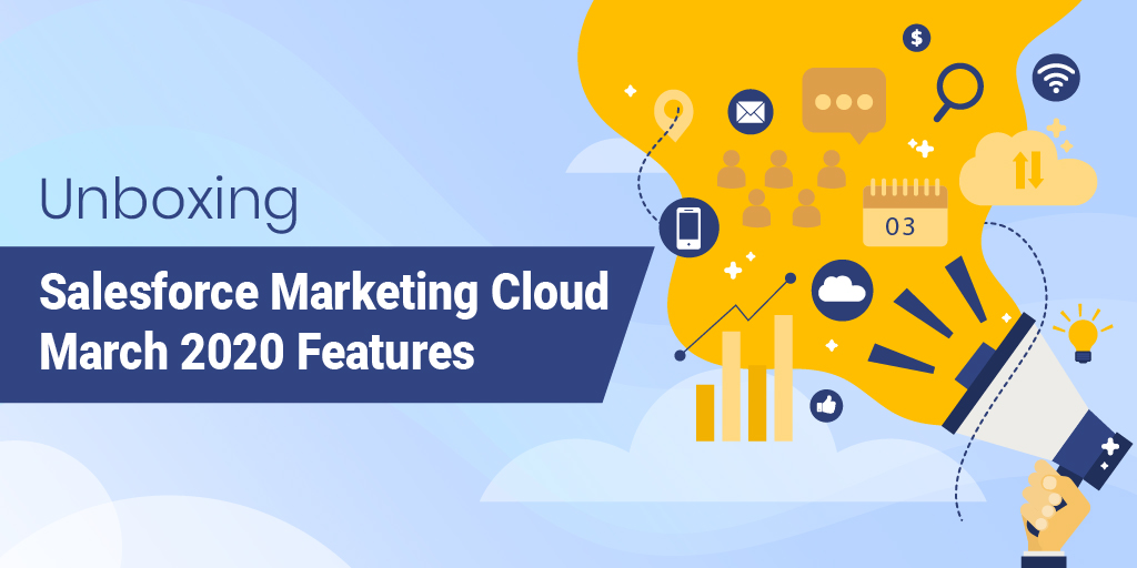 Salesforce Marketing Cloud March 2020 Features