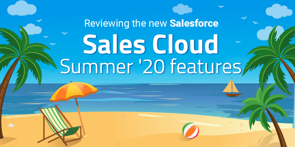 Sales Cloud Summer '20 features
