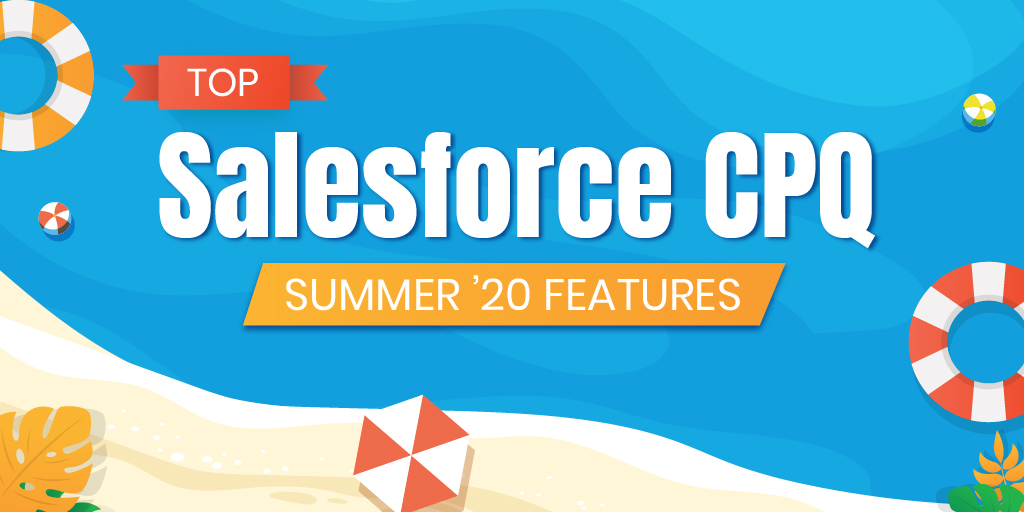Salesforce CPQ Summer '20 features