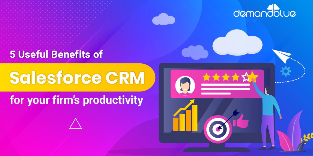 Benefits of Salesforce CRM that will transform your business