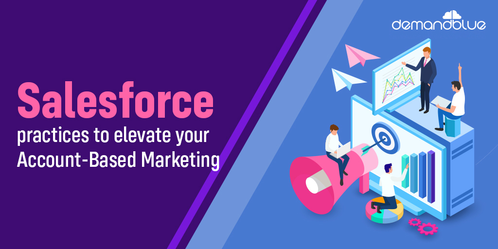 Account based marketing with Salesforce – 4 proven strategies