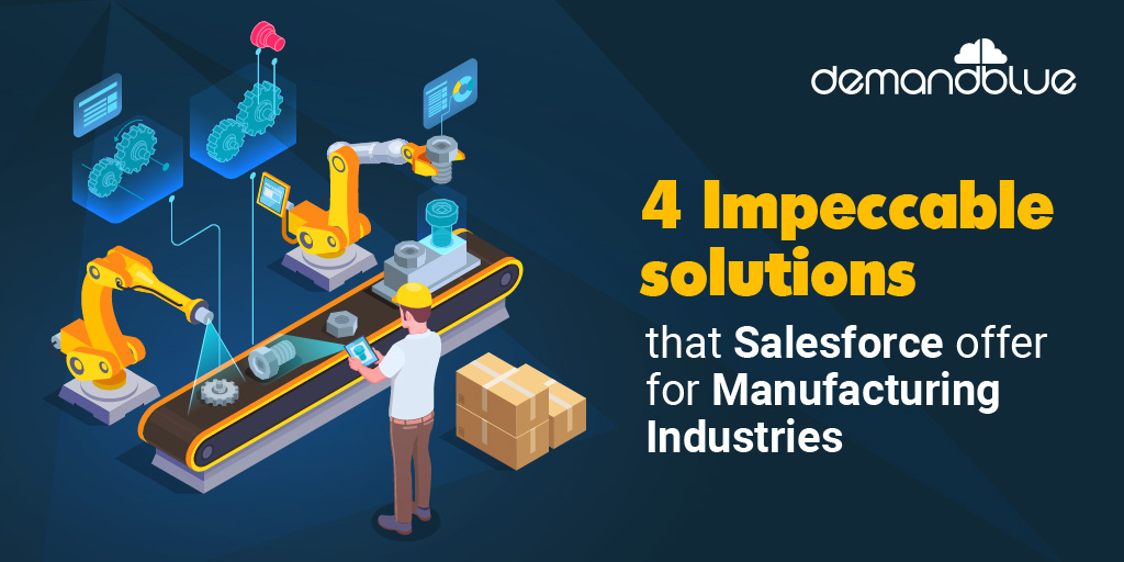 How to leverage the power of Salesforce for manufacturing?