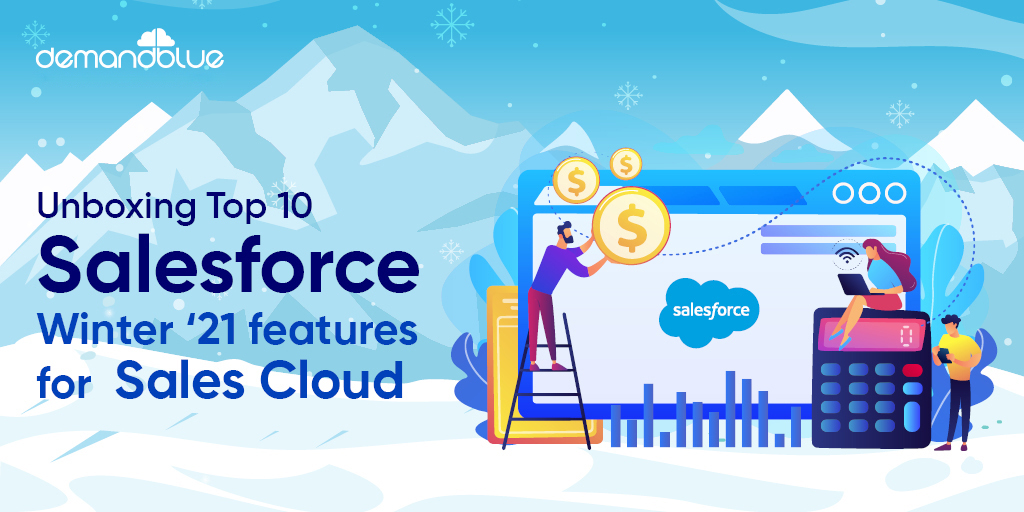 Top 10 Salesforce Winter '21 features for Sales Cloud that amplifies your Sales ROI