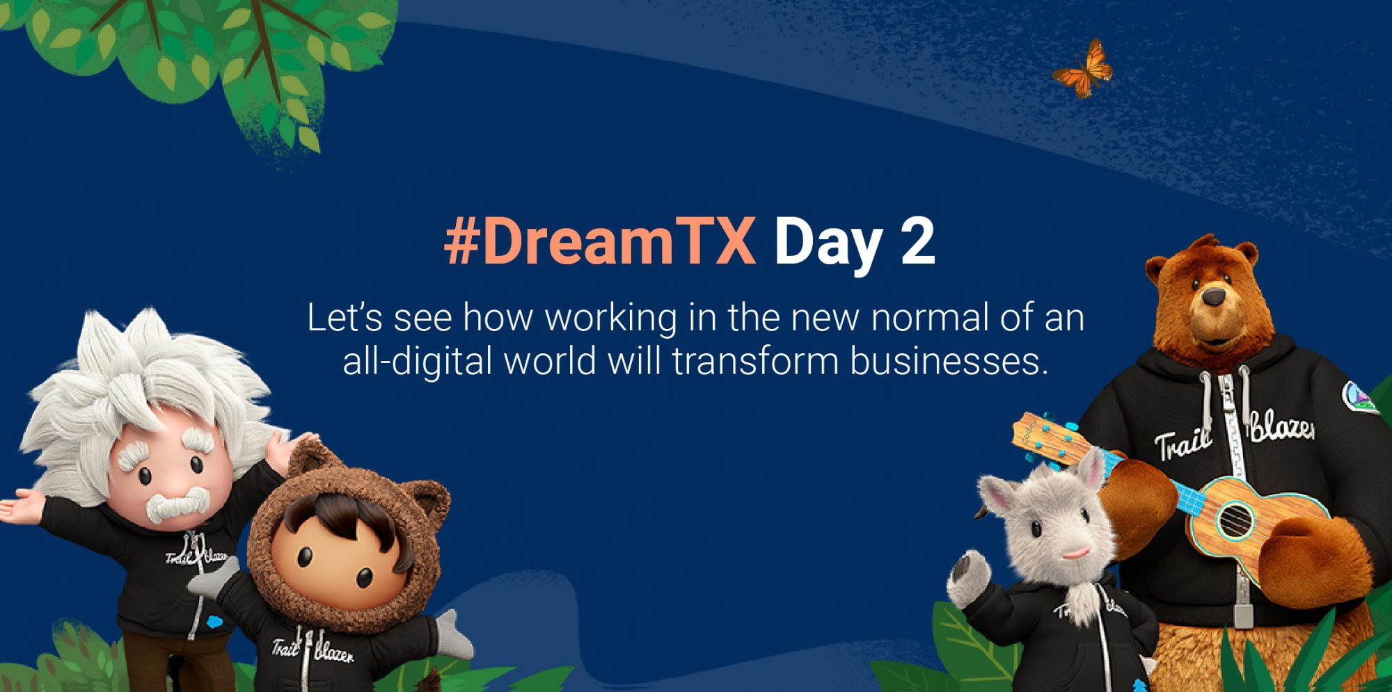 DreamTX Day 2:      Working in the new-normal