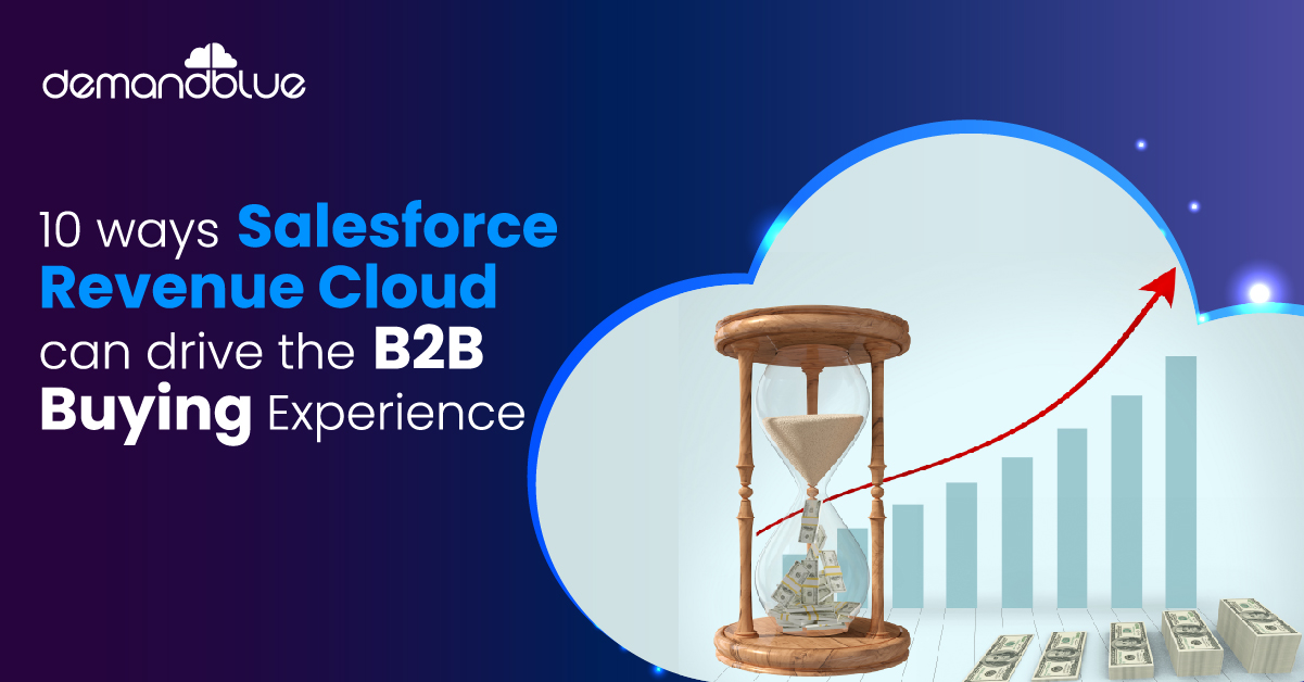 10 Ways Salesforce Revenue Cloud can Drive the B2B Buying Experience